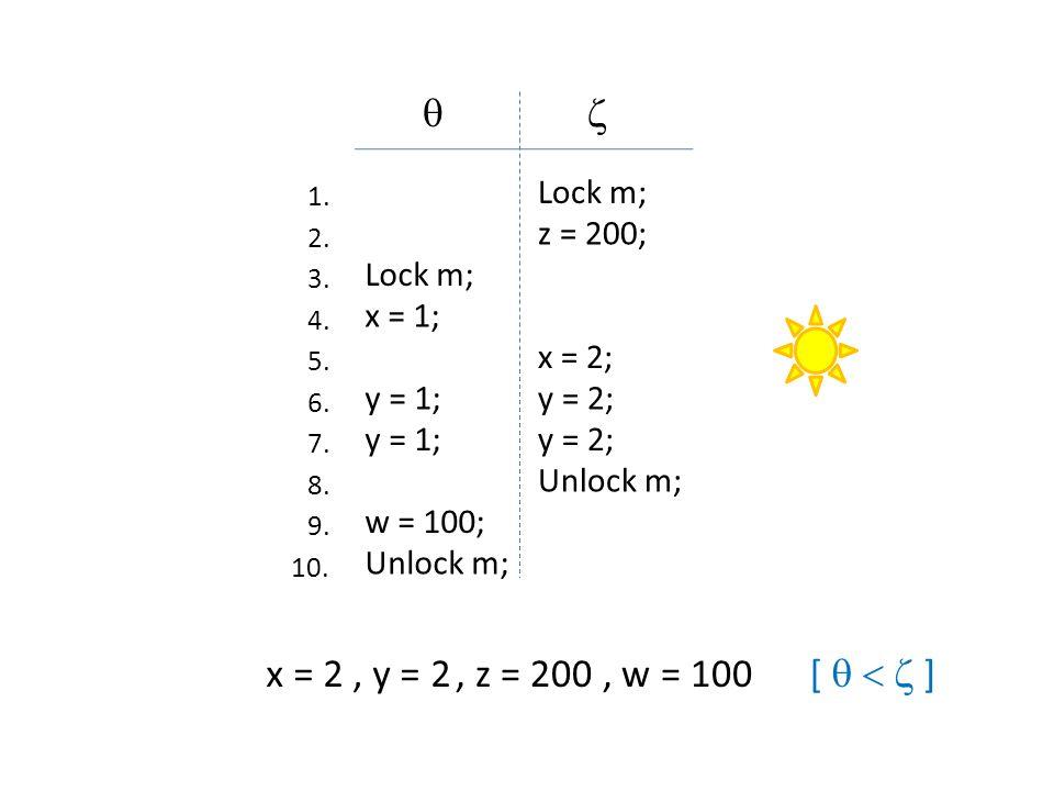  x = 2 , y = 2 , z = 200 , w = 100 [    ] Lock m; z = 200;